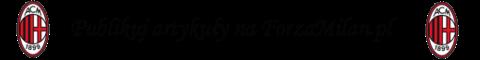 Informacja dla redaktorów ForzaMilan.pl